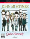 Quite Honestly (MP3 Book) - John Mortimer, Suzy Aitchison, Toby Longworth
