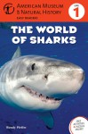 The World of Sharks: (Level 1) - Wendy Pfeffer, American Museum of Natural History