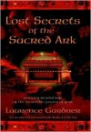 Lost secrets of the Sacred Ark: Amazing Revelations of the Incredible Power of G - Laurence Gardner