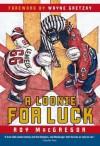 A Loonie for Luck - Roy MacGregor, Bill Slavin, Wayne Gretzky