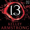 13 (Women of the Otherworld, #13) - Kelley Armstrong, Jennifer Woodward