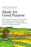 Made for Good Purpose: What Every Parent Needs to Know to Help Their Adolescent with Asperger's, High Functioning Autism or a Learning Difference Become an Independent Adult - Michael McManmon, Stephen Shore