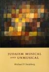 Judaism Musical and Unmusical - Michael P. Steinberg