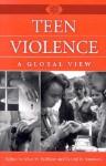 Teen Violence: A Global View - Randal W. Summers, Allan M. Hoffman