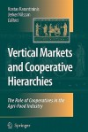 Vertical Markets and Cooperative Hierarchies: The Role of Cooperatives in the Agri-Food Industry - Kostas Karantininis, Jerker Nilsson