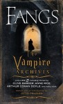 The Vampire Archives 2. Fangs: The Most Complete Volume of Vampire Tales Ever Published - Otto Penzler