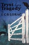 Tryst for a Tragedy - E.C.R. Lorac