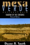 Mesa Verde National Park: Shadows of the Centuries, Revised Edition - Duane A. Smith