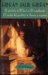 El Profeta/El Loco/El Vagabundo/El Jardin del Profeta/Arena y espuma - Kahlil Gibran