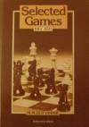 Selected Games Nineteen Sixty-Seven to Nineteen Seventy - Mikhail Botvinnik, Kenneth P. Neat