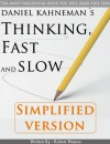 Thinking, Fast and Slow: Simplified Version - Robert Watson