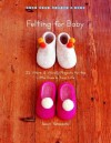 Felting for Baby: 25 Warm and Woolly Projects for the Little Ones in Your Life - Saori Yamazaki