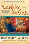 Daughter of the Sun - Barbara Wood