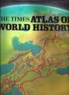 The Times Atlas of World History - Geoffrey Barraclough, Manuel London