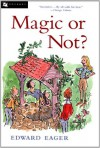 Magic or Not? - Edward Eager, N. M. Bodecker