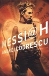 Messiah: A Novel - Andrei Codrescu