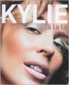 Kylie: La La La - Kylie Minogue, William Baker