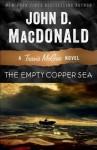 The Empty Copper Sea: A Travis McGee Novel - John D. MacDonald