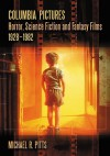 Columbia Pictures Horror, Science Fiction and Fantasy Films, 1928-1982 - Michael R. Pitts