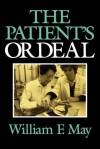 Patient's Ordeal, The. Medical Ethics Series. - William F. May