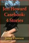 Jeri Howard Casebook - Janet Dawson