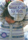 Great Knits for Kids: 27 Classic Designs for Infants to Ten-Year-Olds - Debbie Bliss