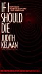 If I Should Die - Judith Kelman