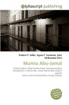 Mumia Abu-Jamal - Agnes F. Vandome, John McBrewster, Sam B Miller II