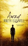 Away - Jeremy E. Elwell, Kim Richards, Amanda Kelsey