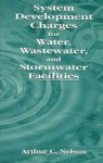 System Development Charges For Water, Wastewater, And Stormwater Facilities - Arthur Chris Nelson