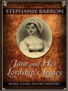 Jane and His Lordship's Legacy - Stephanie Barron