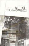 The Unwalled City: A Novel of Hong Kong - Xu Xi