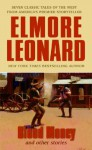 Blood Money and Other Stories - Elmore Leonard