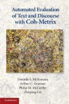Automated Evaluation of Text and Discourse with Coh-Metrix - Danielle S. McNamara, Arthur C. Graesser, Philip M. McCarthy, Zhiqiang Cai