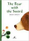The Bear with the Sword - Davide Cali, Gianluca Foli