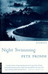 Night Swimming: Stories - Pete Fromm
