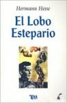 El Lobo Estepario - Hermann Hesse