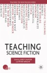 Teaching Science Fiction - Peter Wright, Andy Sawyer