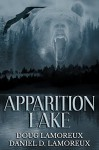 Apparition Lake - Daniel D. Lamoreux, Doug Lamoreux