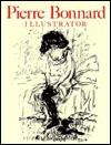 Pierre Bonnard: Illustrator/a Catalogue Raisonne - Antoine Terrasse, Pierre Bonnard