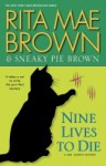 Nine Lives to Die: A Mrs. Murphy Mystery - Rita Mae Brown