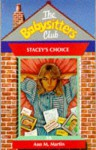 Stacey's Choice (The Babysitters Club, #58) - Ann M. Martin