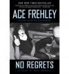 No Regrets - Ace Frehley, Joe Layden, John Ostrosky