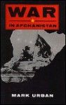War In Afghanistan - Mark Urban