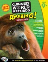 Amazing!, Grades 4 - 6: Fun Facts and Activities - Guinness World Records
