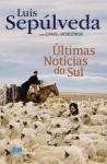 Últimas Notícias do Sul - Luis Sepúlveda, Daniel Mordzinski, Henrique Tavares e Castro