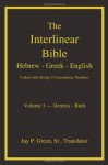 The Interlinear Hebrew-Greek-English Bible with Strong's Concordance Numbers, Vol. 1: Genesis-Ruth - Jay P. Green Sr.