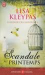 Scandale au printemps (La ronde des saisons, #4) - Lisa Kleypas, Edwige Hennebelle