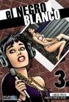 El Negro Blanco, #3 - Carlos Trillo, Ernesto García Seijas
