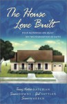 The House Love Built: Four Romances Are Built on the Foundation of Faith - Tracey Bateman, Susan May Warren, Gail Sattler, Susan K. Downs